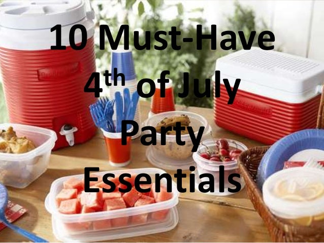 10 Must-Have4th of JulyPartyEssentials