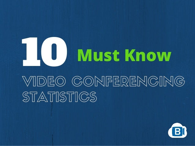 VIDEO CONFERENCING STATISTICS 10 Must Know