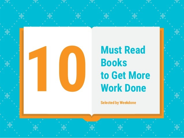 Must Read Books to Get More Work Done Selected by Weekdone