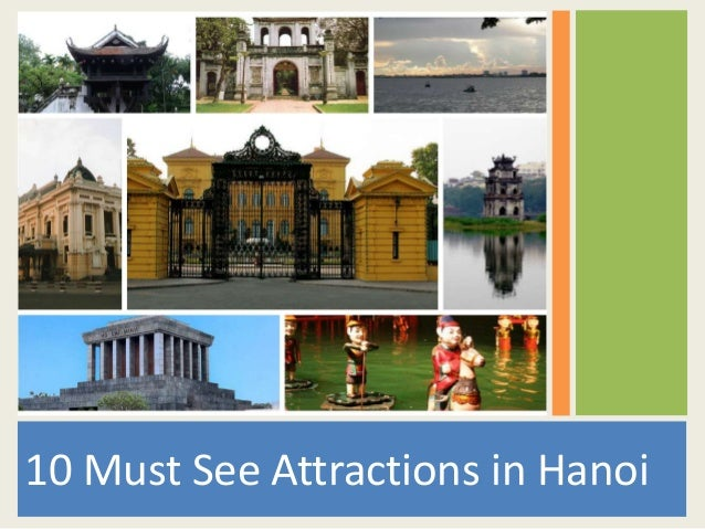 10 must see attractions in hanoi for Must see attractions in philadelphia