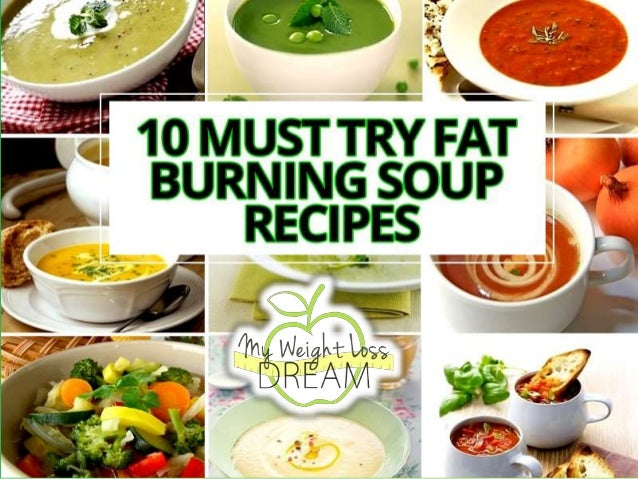 10 Must Try Fat Burning Soup Recipes