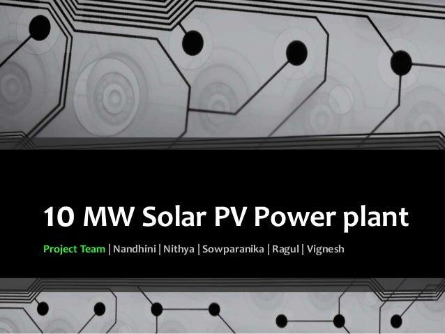 10 MW Solar PV Power plant Project Team | Nandhini | Nithya | Sowparanika | Ragul | Vignesh