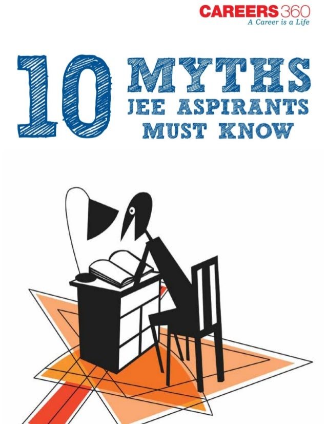 © Careers360 www.engineering.careers360.com Page 2 JEE Aspirant must know10 Myths TABLE OF CONTENTS Introduction ............