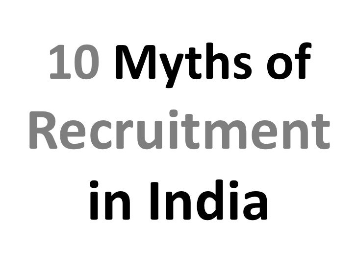 10 Myths ofRecruitment  in India