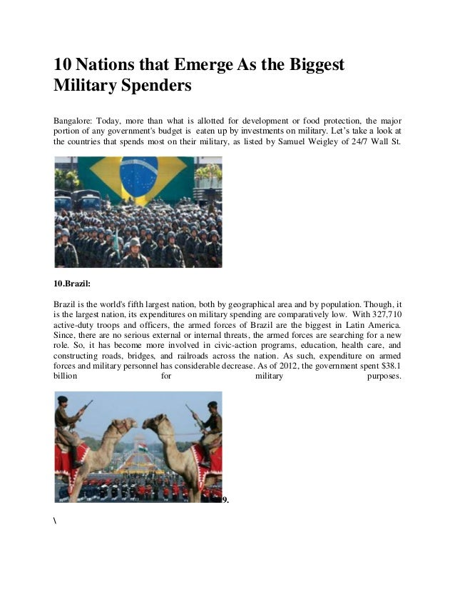 10 Nations that Emerge As the Biggest Military Spenders Bangalore: Today, more than what is allotted for development or fo...