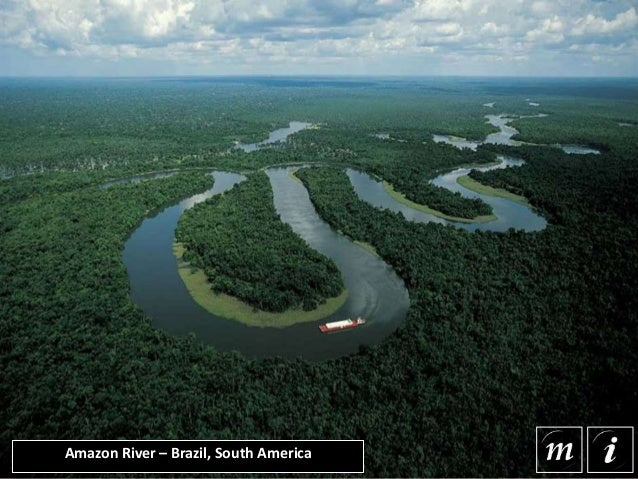 Amazon River – Brazil, South America The Amazon Rainforest or Amazon Jungle is a tropical forest that covers the majority ...