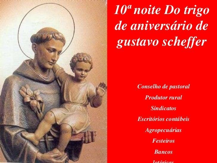 10ª noite Do trigode aniversário de gustavo scheffer    Conselho de pastoral       Produtor rural         Sindicatos    Es...