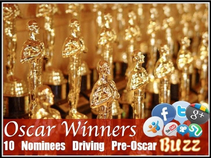 Oscar Winners 2.0:                10 Nominees Driving Pre-Oscar BuzzThe Oscar buzz has been in full swing since before Jan...
