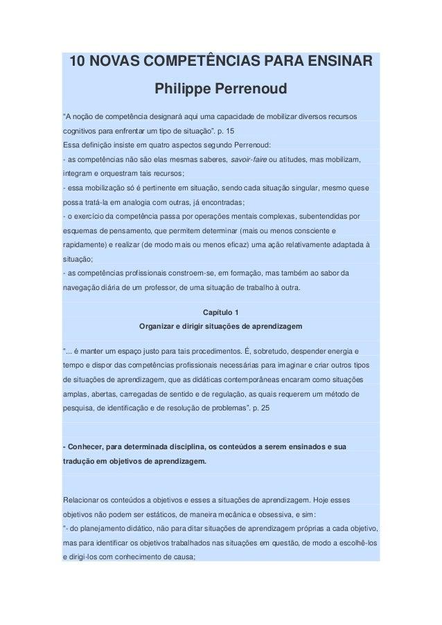 """10 NOVAS COMPETÊNCIAS PARA ENSINAR Philippe Perrenoud """"A noção de competência designará aqui uma capacidade de mobilizar d..."""