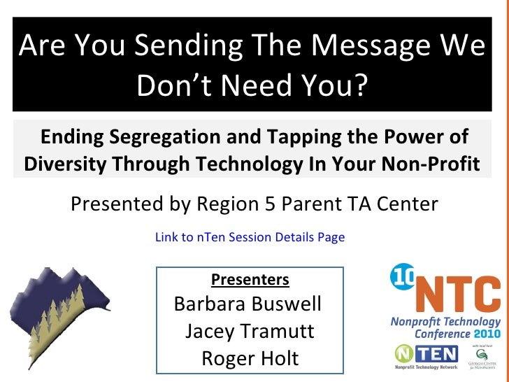 Are You Sending The Message We Don't Need You? Ending Segregation and Tapping the Power of Diversity Through Technology In...