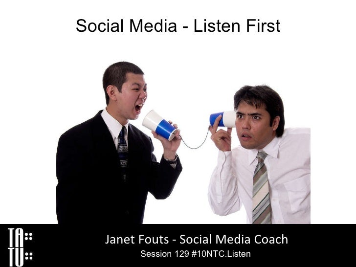 Social Media - Listen First Janet Fouts - Social Media Coach Session 129 #10NTC.Listen