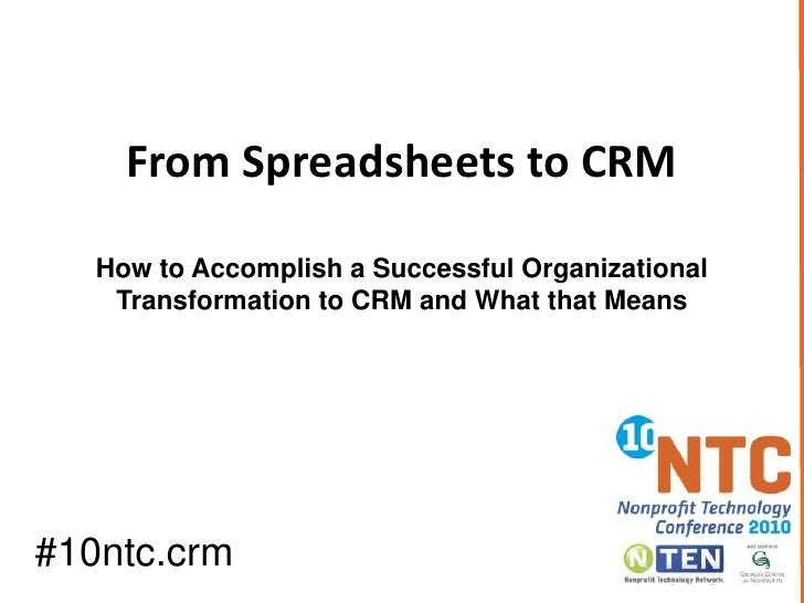From Spreadsheets to CRM<br />How to Accomplish a Successful Organizational Transformation to CRM and What that Means<br /...
