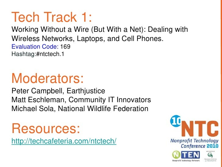 Tech Track 1: Working Without a Wire (But With a Net): Dealing with Wireless Networks, Laptops, and Cell Phones. Evaluatio...