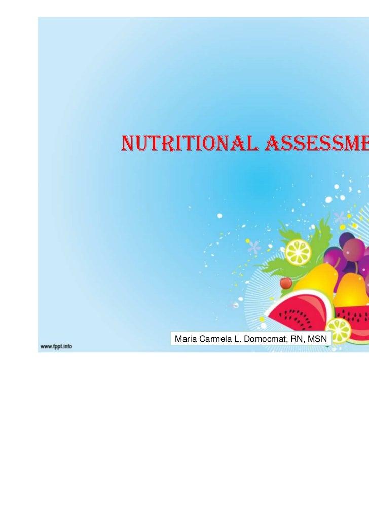 NUTRITIONAL ASSESSMENT    Maria Carmela L. Domocmat, RN, MSN