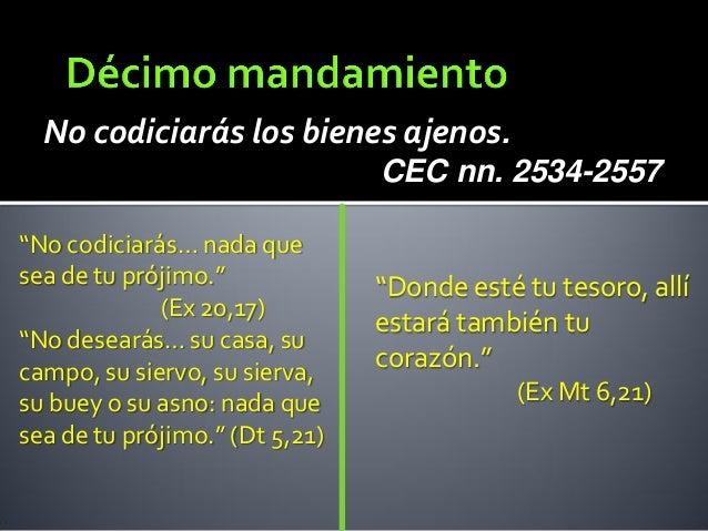 """No codiciarás los bienes ajenos. CEC nn. 2534-2557 """"No codiciarás… nada que sea de tu prójimo."""" (Ex 20,17) """"No desearás… s..."""