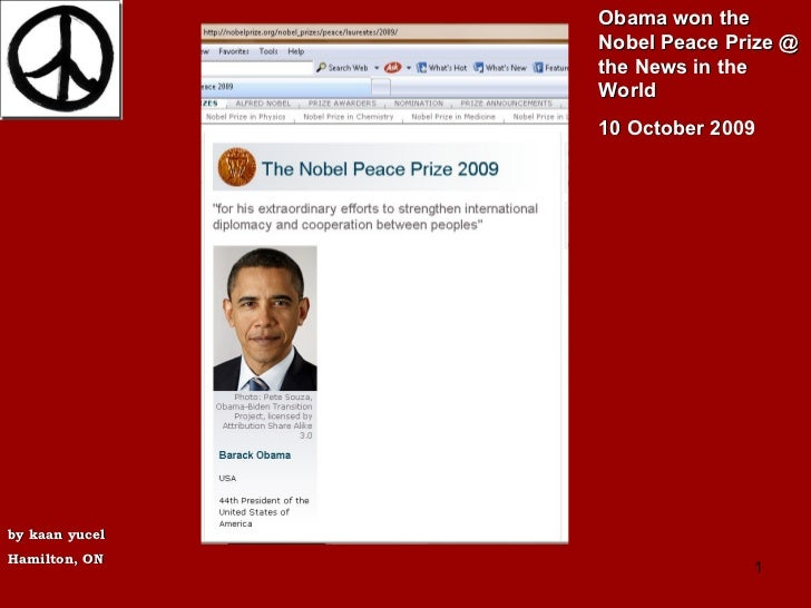 Obama won the Nobel Peace Prize @ the News in the World  10 October 2009 by kaan yucel Hamilton, ON