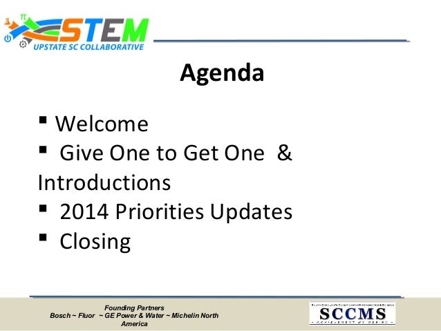 Founding Partners Bosch ~ Fluor ~ GE Power & Water ~ Michelin North America Agenda  Welcome  Give One to Get One & Intro...