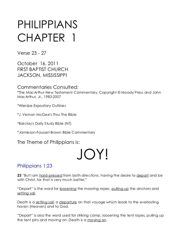 PHILIPPIANSCHAPTER 1Verse 23 - 27October 16, 2011FIRST BAPTIST CHURCHJACKSON, MISSISSIPPICommentaries Consulted:*The MacAr...