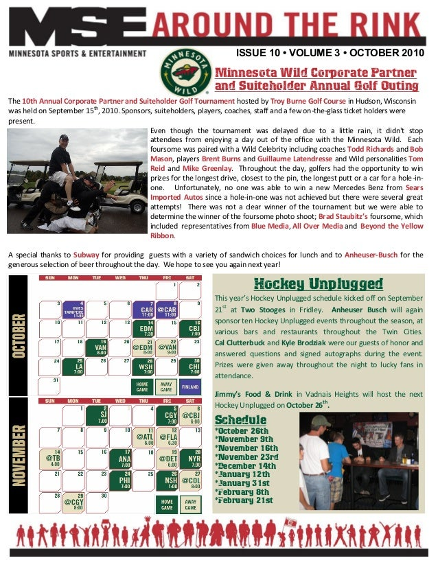 ISSUE 10 • VOLUME 3 • OCTOBER 2010 Minnesota Wild Corporate Partner and Suiteholder Annual Golf Outing The 10th Annual Cor...