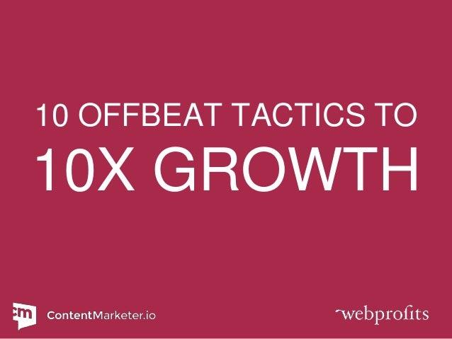 10 Offbeat Ways to 10X Growth