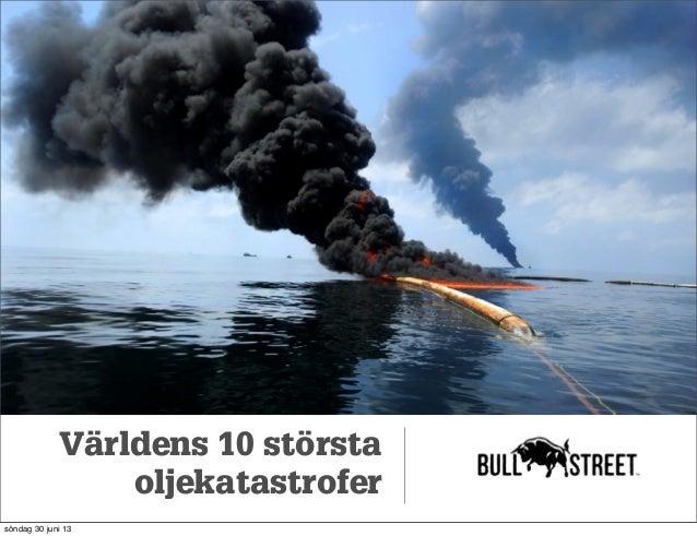 Världens 10 största oljekatastrofer söndag 30 juni 13