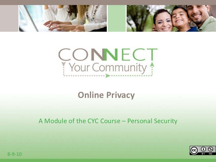 Online Privacy A Module of the CYC Course – Personal Security 8-9-10