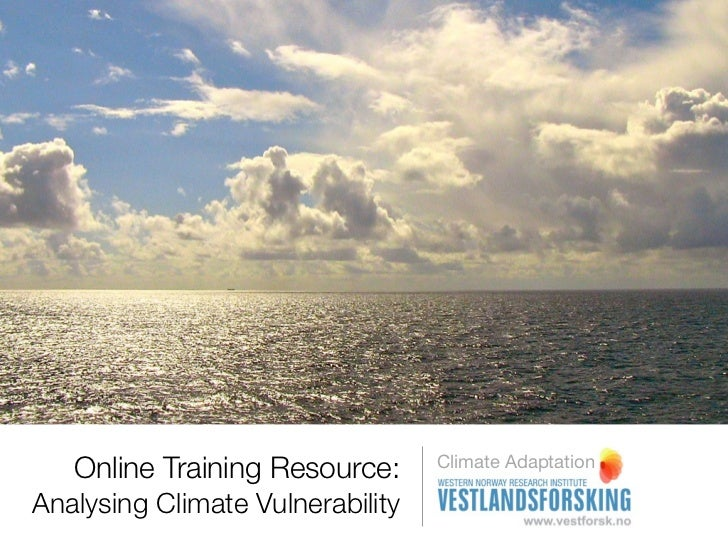 Online Training Resource:      Climate AdaptationAnalysing Climate Vulnerability