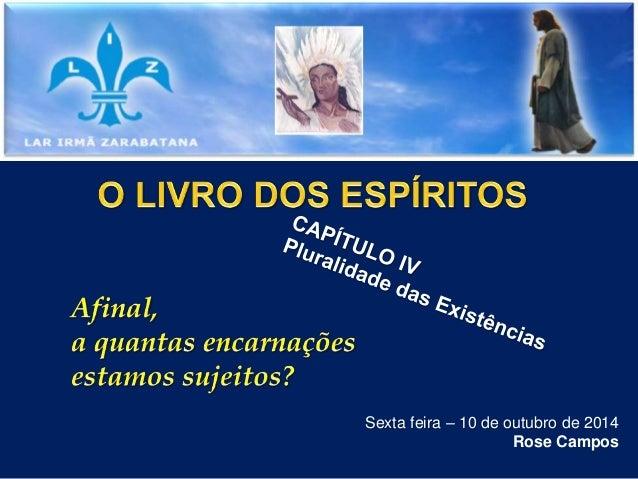 Sexta feira – 10 de outubro de 2014 Rose Campos
