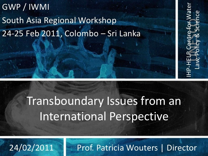 IHP-HELP Centre for WaterGWP / IWMI                                                 Law, Policy & ScienceSouth Asia Region...