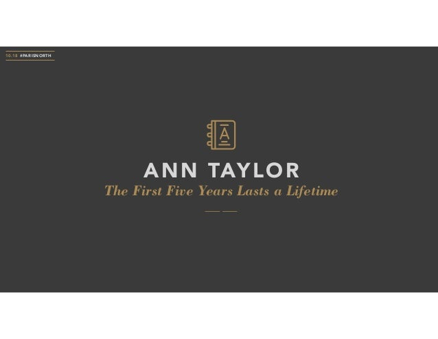 The First Five Years Lasts a Lifetime ANN TAYLOR 10.18 #PARISNORTH