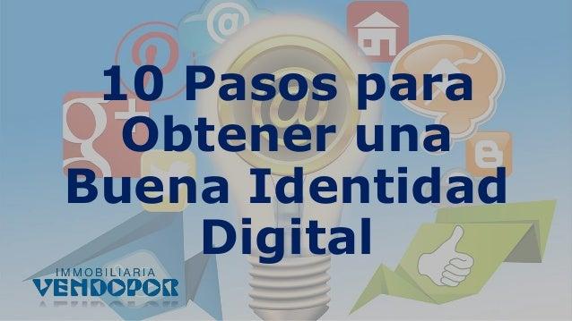 10 Pasos para Obtener una Buena Identidad Digital