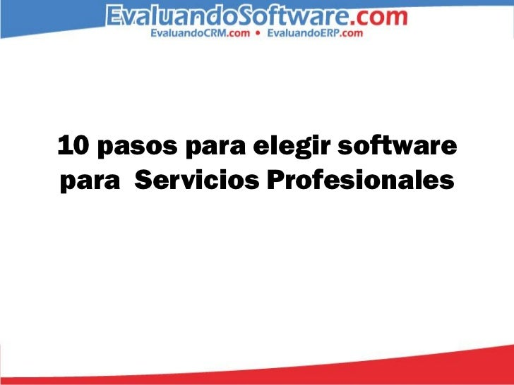 10 pasos para elegir softwarepara Servicios Profesionales