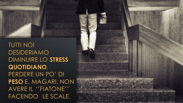 TUTTI NOI DESIDERIAMO DIMINUIRE LO STRESS QUOTIDIANO, PERDERE UN PO' DI PESO E, MAGARI, NON AVERE IL ''FIATONE'' FACENDO L...