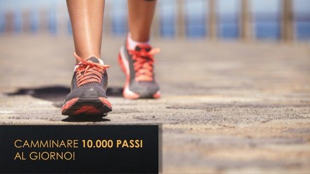 CAMMINARE 10.000 PASSI AL GIORNO!