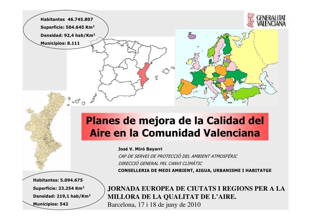Habitantes: 46.745.807    Superficie: 504.645 Km2    Densidad: 92,4 hab/Km2    Municipios: 8.111                          ...