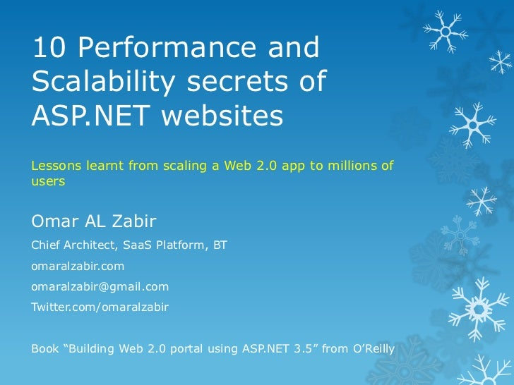 10 Performance and Scalability secrets of ASP.NET websites<br />Lessons learnt from scaling a Web 2.0 app to millions of u...