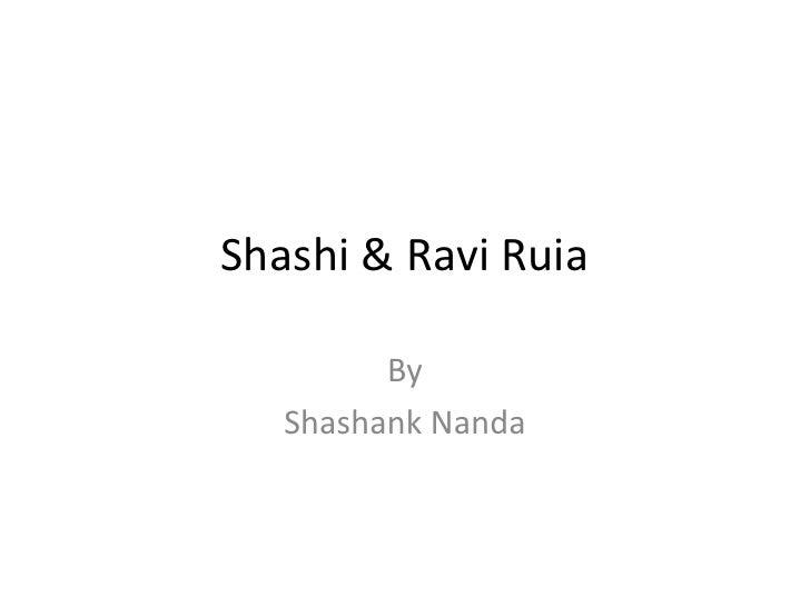 Shashi & Ravi Ruia<br />By <br />Shashank Nanda<br />