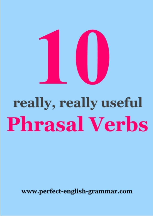 2Contents:Grammar of phrasal verbs                                                         2Deal with                     ...