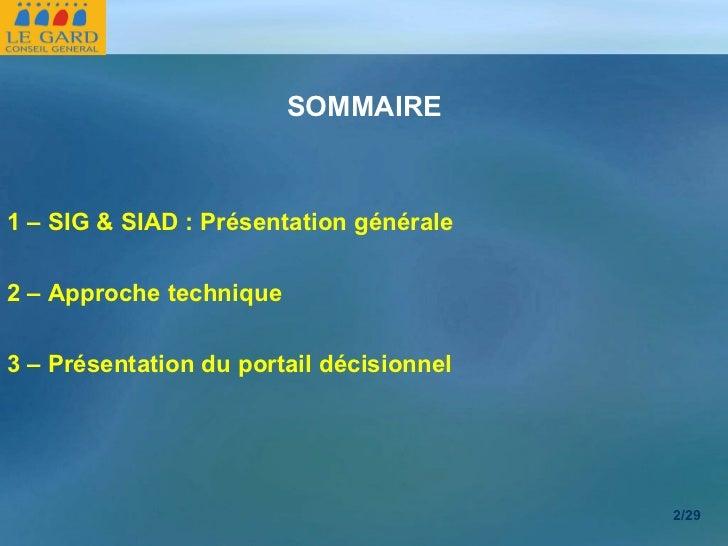 <ul><li>1 – SIG & SIAD : Présentation générale </li></ul><ul><li>2 – Approche technique </li></ul><ul><li>3 – Présentation...