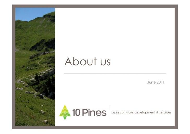 About us                                 June 2011           agile software development & services