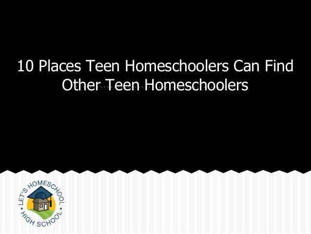 10 Places Teen Homeschoolers Can FindOther Teen Homeschoolers
