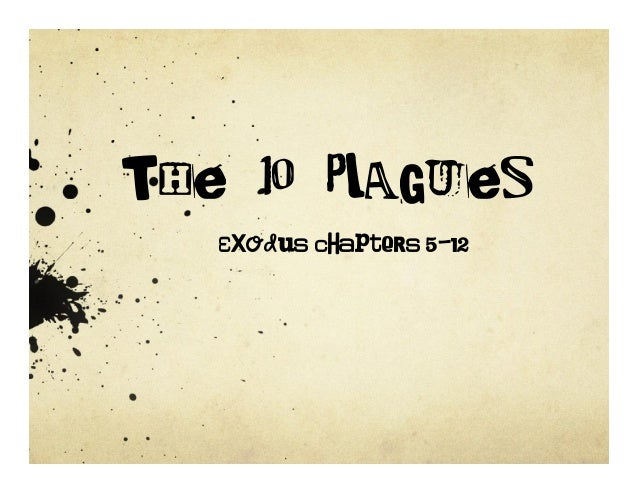The 10 PlaguesExodus chapters 5-12