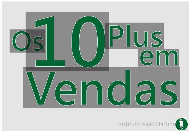 10Os   Plus       emVendasInstituto Isaac Martins