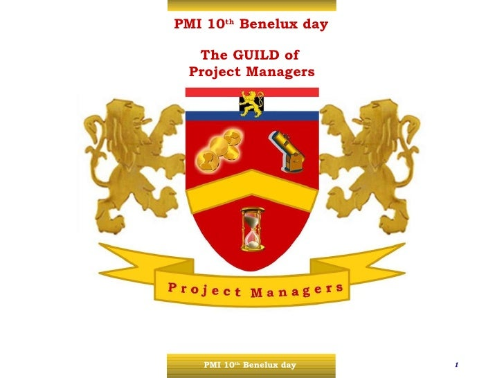PMI 10 th  Benelux day The GUILD of  Project Managers