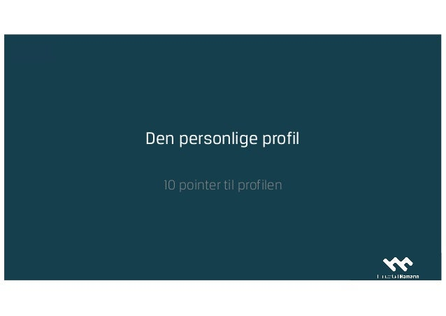 Den personlige profil 10 pointer til profilen