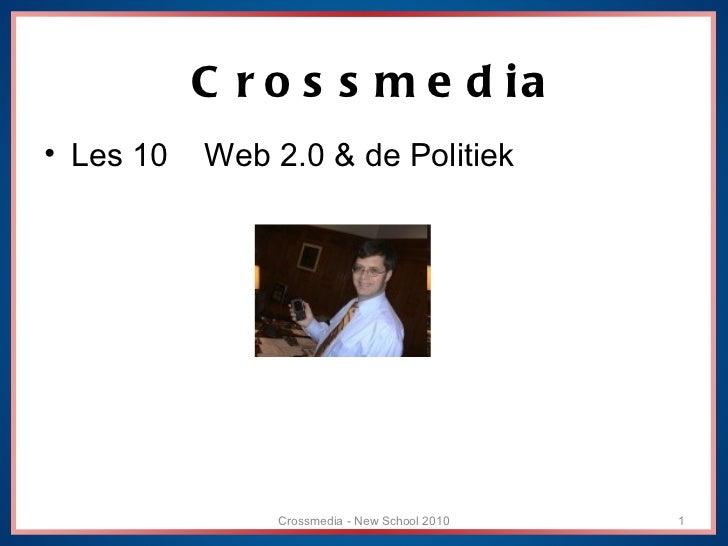 <ul><li>Les 10  Web 2.0 & de Politiek </li></ul>Crossmedia