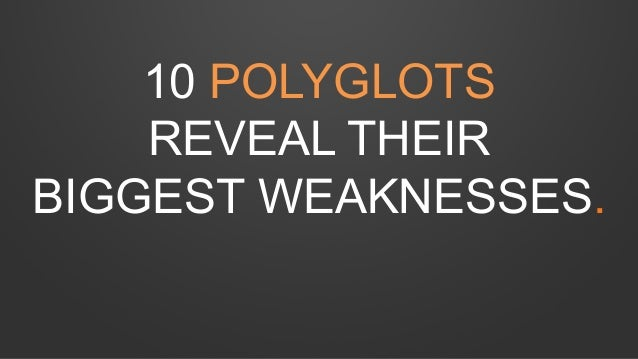 10 POLYGLOTS REVEAL THEIR BIGGEST WEAKNESSES.