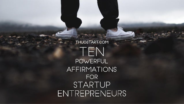 10 Powerful Affirmations for Startup Entrepreneurs