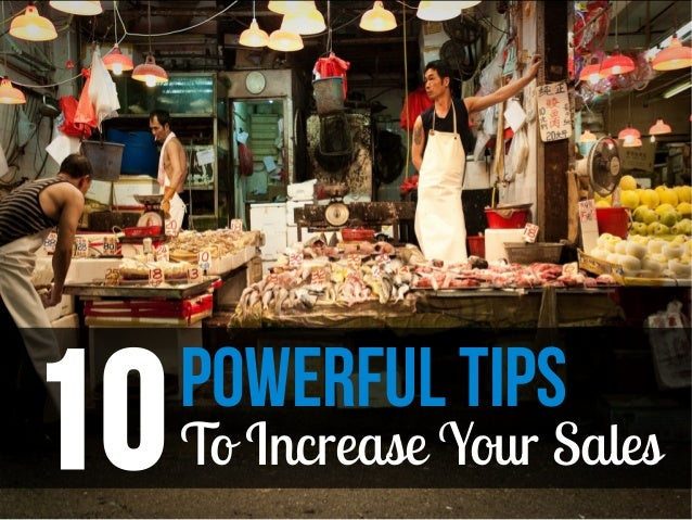 10   Powerful Tips     To Increase Your Sales