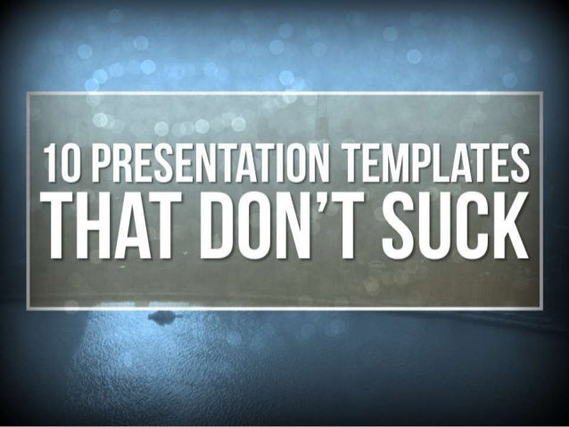 10 Presentation Templates That Don't Suck